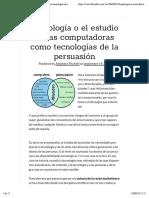 Captología o el estudio de las computadoras como tecnologías de la persuasión – Filosofitis