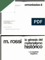 Rossi, Mario. La génesis del materialismo histórico. Libro I. La crisis del primer hegelianismo alemán 1816-1844..pdf