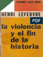Henri Lefebvre - La violencia y el fin de la historia.pdf