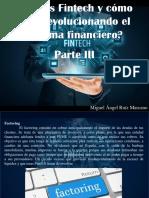 Miguel Ángel Ruíz Marcano - ¿Qué Es Fintech y Cómo Está Revolucionando El Sistema Financiero?, Parte III