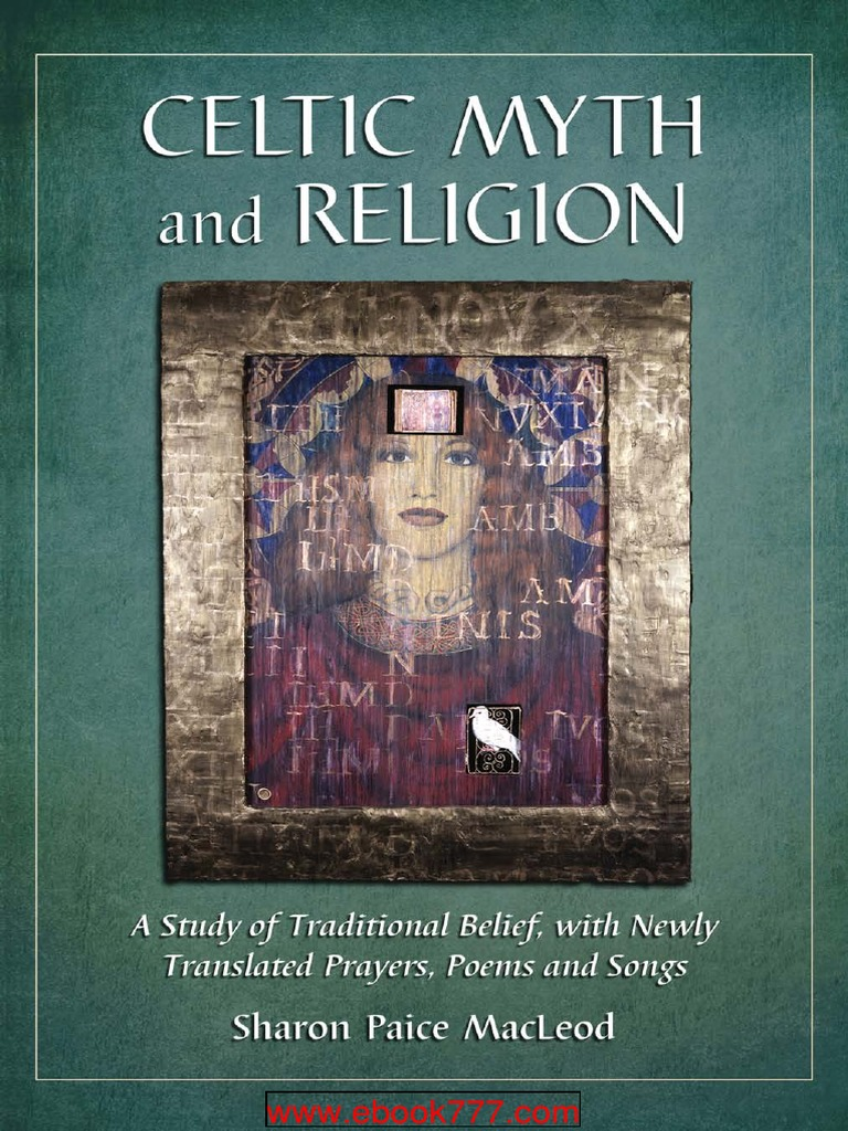 Celtic Myth and Religion- A Study of Traditional Belief, With Newly