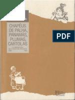LEMOS, Sylvia Helena T. A. Chapéus de Palha Panamás Plumas Cartolas- A Caricatura na Literatura Paulista (1900-1920).pdf