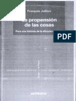 Jullien, Francois - LA PROPENSIÓN DE LAS COSAS Para una história de la eficacia en China.pdf