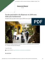 Escolas particulares vão dispensar em 2019 nova idade para fundamental - 10_08_2018 - Educação - Folha.pdf