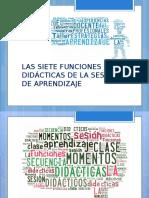 Las 7 Funciones Didacticas de Sesion Clase.pptx