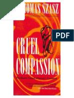 SZASZ, Thomas. Cruel Compassion - Psychiatric Control of Society's Unwanted.pdf
