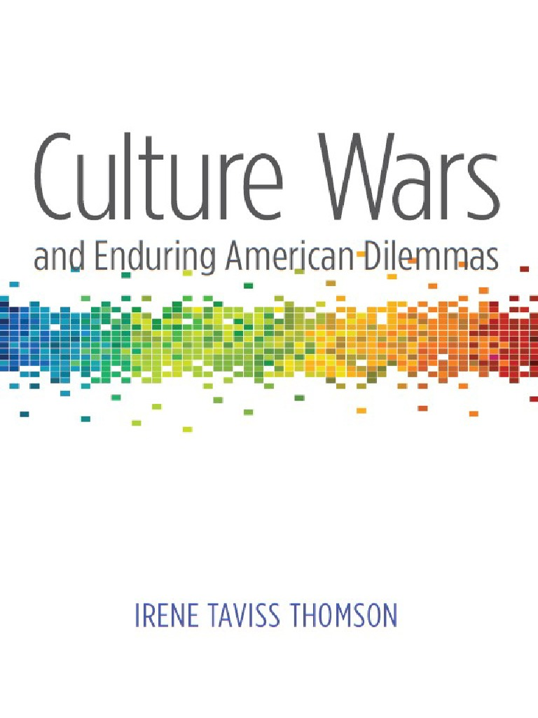 Culture-wars and Enduring American-dilemmas by Irene Taviss Thomson