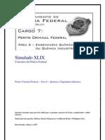 Simulado XLIX - Perito Criminal Federal - Área 6