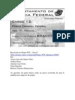 Perito Criminal Federal - CESPE - 2004 - Área 14 - Regional
