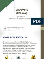 Slide-CIV-104-PERTEMUAN-7-PENGUKURAN-TOTAL-STATION.pdf