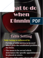 4c. What to Do When Dinning.