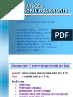 122760634 Dermatosis Vesikobulosa Kronis Ppt