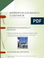 INTERRUPTOR AUTOMATICO O DISYUNTOR.pptx