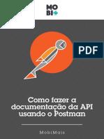cms%2Ffiles%2F16235%2F1469468537MobiMais+-+eBook+-+Como+fazer+a+documentação+da+API+usando+o+Postman.pdf