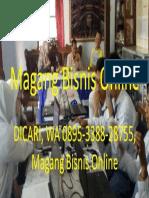 DICARI, WA 0895-3388-28755, Magang Bisnis Online
