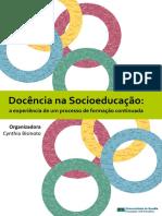 Livro Docc3aancia Na Socioeducac3a7c3a3o a Experic3aancia de Um Processo de Formac3a7c3a3o Continuada 2017