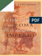 356838800 Jerome Carcopino La Vida Cotidiana en Roma en El Apogeo Del Imperio PDF