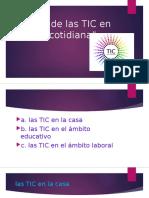 """El uso de las TIC en la vida cotidiana""""."""