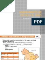 AGRUPAMENTO DE ESCOLAS D DINIS Apresentação do Agru.