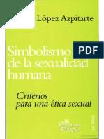 Simbolismo de La Sexualidad Humana Eduardo Lopez Azpitarte