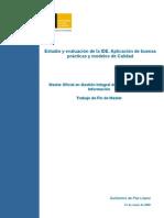 Estudio y evaluación de la IDE. Aplicación de buenas prácticas y modelos de Calidad.