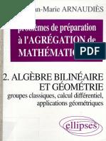 Arnaudiès, Jean Marie-Problèmes de Préparation à l'Agrégation de Mathématiques. 2, Algèbre Bilinéaire Et Géométrie, Groupes Classiques, Calcul Différentiel, Applications Géométriques-Ellipses (1999)