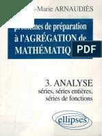 Arnaudiès, Jean-Marie-Problèmes de Préparation à l'Agrégation de Mathématiques. 3, Analyse _ Séries, Séries de Fonctions, Séries Entières-Ellipses (1997)