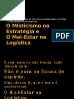 O Misticismo na Estratégia e o Mal Estar na Logística - v1-3 - 07 10 10 - Rodrigo Guerra
