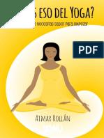 ¿Qué Es Eso Del Yoga Todo Lo Que Necesitas Saber Para Empezar a Practicar (Spanish Edition)_nodrm