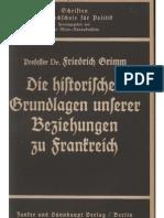 Grimm, Friedrich - Die Historischen Grundlagen Unserer Beziehungen Zu Frankreich (1938, 32 S., Scan, Fraktur)