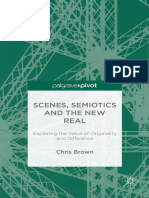 Chris Brown, Scenes, Semiotics and the New Real Exploring the Value of Originality and Difference