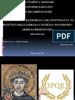 Diplomski Rad (prezentacija) - Graditeljstvo razdoblja cara Justinijana I. na istočnoj obali Jadrana u svijetlu povijesnih i arheoloških izvora.