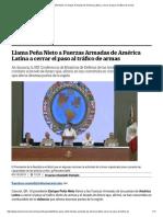 Llama Peña Nieto a Fuerzas Armadas de América Latina a Cerrar El Paso Al Tráfico de Armas
