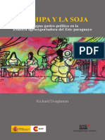 La Chipa y la Soja. La pugna gastro-política en la frontera agroexportadora del Este paraguayo - Richard Doughman