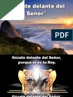 Gozate Delante Del Senor