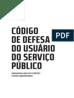 CÓDIGO DE DEFESA DO USUÁRIO DO SERVIÇO PÚBLICO APONTAMENTOS SOBRE A LEI 13.460/2017 E NORMAS REGULAMENTADORAS