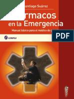 Farmacos en La Emergencia Manual Basico Para El Medico de Guardia de Santiago Suarez 1era Edicion