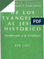 Caba, Jose - De Los Evangelios Al Jesus Historico