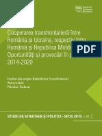 Cooperarea Transfrontaliera Intre Romania Si Ucraina Respectiv Intre Romania Si Republica Moldova Oportunitati Si Provocari in Perioada 2014 2020
