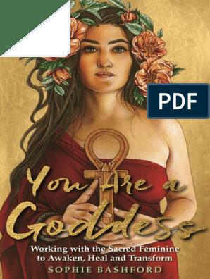 You Are a Goddess - Sophie Bashford | Mother Goddess | Goddess