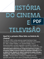 História Do Cinema e Da Televisão