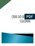 Crise do Sistema Colonial Brasileiro