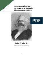 Teoria marxista do conhecimento e Método Dialético Materialista - Caio Prado Júnior.pdf