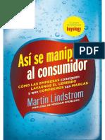 Asi Se Manipula Al Consumidor (Martin Lindstrom) [Poderoso Conocimiento]