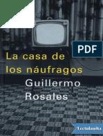 La Casa de Los Naufragos Guillermo Rosales