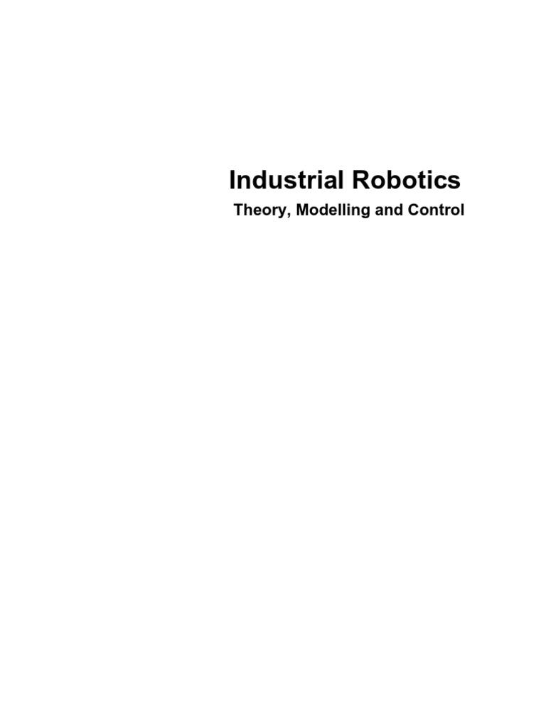 Industrial Robotics Theory Modelling and Control | Robotics | Memory