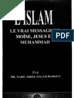 L'Islam, le vrai méssage de Moïse, Jésus et Mohammed (Dr Nabil Abdel-Salam Haroun)