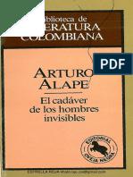Alape Arturo El Cadaver de Los Hombres Invisibles