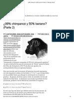 ¿99% Chimpancé y 50% Banano_ (Parte 2) – Mitología Natural