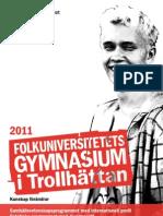 Folkuniversitetet gymnasium Trollhättan 2011